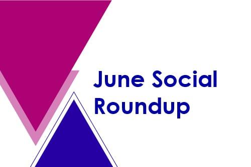 June social roundup feature